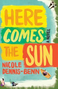 Here Comes the Sun by Nicole Dennis-Benn